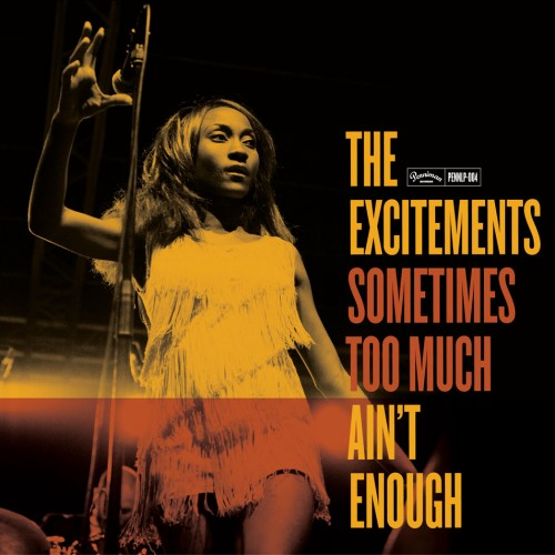 The_Excitements-Sometimes_Too_Much_Ain_t_Enough-Frontal