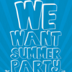 we-want-summer-party